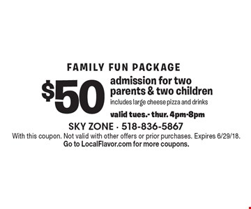 $50 admission for two parents & two childrenincludes large cheese pizza and drinksvalid tues.- thur. 4pm-8pm. With this coupon. Not valid with other offers or prior purchases. Expires 6/29/18.Go to LocalFlavor.com for more coupons.