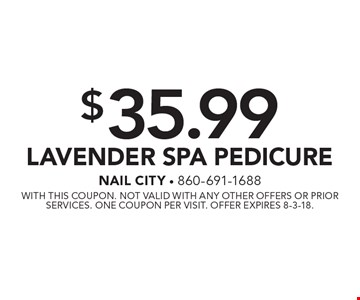 $35.99 LAVENDER SPA PEDICURE. With this coupon. Not valid with any other offers or prior services. One coupon per visit. Offer expires 8-3-18.