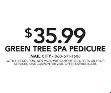 $35.99 Green Tree Spa Pedicure. With this coupon. Not valid with any other offers or prior services. One coupon per visit. Offer expires 8-3-18.