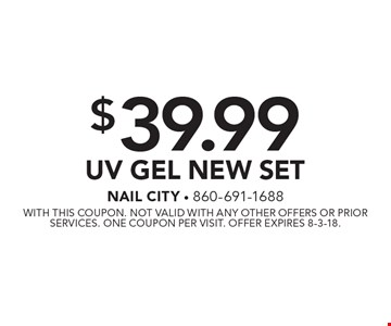 $39.99 UV Gel New Set. With this coupon. Not valid with any other offers or prior services. One coupon per visit. Offer expires 8-3-18.