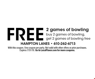 Free 2 games of bowling. Buy 2 games of bowling, get 2 games of bowling free. With this coupon. One coupon per party. Not valid with other offers or prior purchases. Expires 7/31/18. Go to LocalFlavor.com for more coupons.