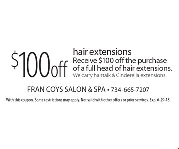 $100 off hair extensions. Receive $100 off the purchase of a full head of hair extensions. We carry hairtalk & Cinderella extensions. With this coupon. Some restrictions may apply. Not valid with other offers or prior services. Exp. 6-29-18.