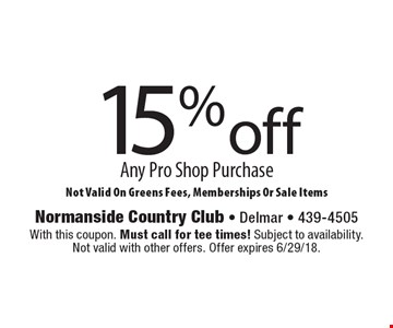 15% off Any Pro Shop Purchase. Not Valid On Greens Fees, Memberships Or Sale Items. With this coupon. Must call for tee times! Subject to availability. Not valid with other offers. Offer expires 6/29/18.