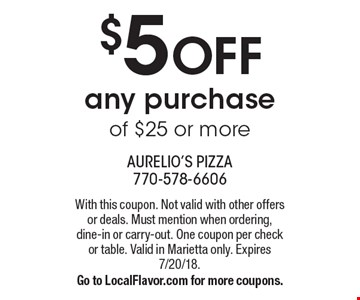 $5 OFF any purchase of $25 or more. With this coupon. Not valid with other offers or deals. Must mention when ordering, dine-in or carry-out. One coupon per check or table. Valid in Marietta only. Expires 7/20/18.Go to LocalFlavor.com for more coupons.