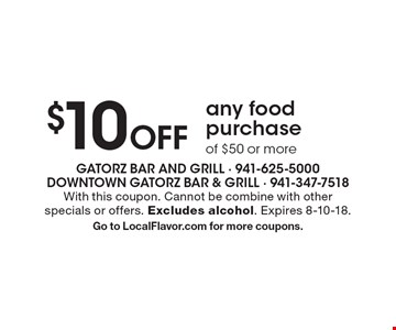 $10 Off any food purchase of $50 or more. With this coupon. Cannot be combine with other specials or offers. Excludes alcohol. Expires 8-10-18. Go to LocalFlavor.com for more coupons.