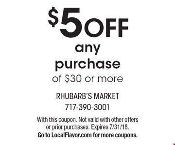 $5 OFF any purchase of $30 or more. With this coupon. Not valid with other offers or prior purchases. Expires 7/31/18.Go to LocalFlavor.com for more coupons.