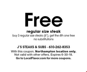 Free regular size steak. Buy 3 regular size steaks (6
