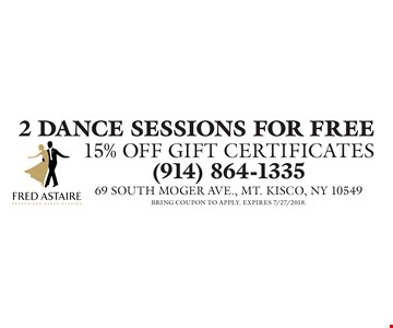 2 Dance Sessions For Free & 15% Off Gift Certificates. Bring coupon to apply. Expires 7/27/2018.