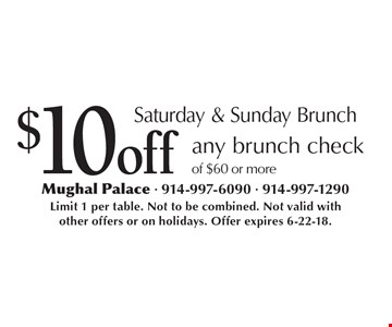 Saturday & Sunday Brunch: $10 off any brunch check of $60 or more. Limit 1 per table. Not to be combined. Not valid with other offers or on holidays. Offer expires 6-22-18.