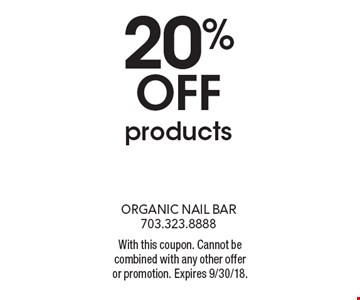 20% off products. With this coupon. Cannot be combined with any other offer or promotion. Expires 9/30/18.