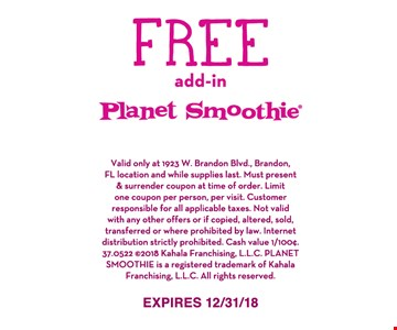 Valid only at 1923 W. Brandon Blvd., Brandon, FL location and while supplies last. Must present and surrender coupon at time of order. Limit one coupon per person, per visit. Customer responsible for all applicable taxes. Not valid with any other offers or if copied, altered, sold, transferred or where prohibited by law. Internet distribution strictly prohibited. Cash value 1/100 cent.