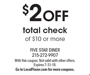 $2 off total check of $10 or more. With this coupon. Not valid with other offers. Expires 7-31-18. Go to LocalFlavor.com for more coupons.