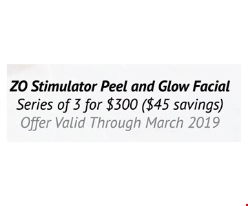 ZO Stimulator Peel and Glow Facial series of 3 for $300 ($45 savings). Offer valid through 3/31/19.