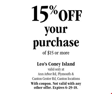 15% off your purchase of $15 or more. With coupon. Not valid with any other offer. Expires 6-29-18.