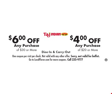 $6.00 OFF Any Purchase of $30 or More OR $4.00 OFF Any Purchase of $20 or More. Dine-In & Carry-Out. One coupon per visit per check. Not valid with any other offer. Sorry, not valid for buffet. Go to LocalFlavor.com for more coupons. Call 233-9777
