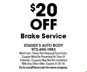 $20 OFF Brake Service. Most Cars. Taxes And Disposal Fees Extra. Coupon Must Be Presented At Time Of Estimate. Coupons May Not Be Combined With Any Other Offer. Expires 9-30-18.Go to LocalFlavor.com for more coupons.