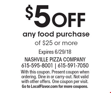 $5 off any food purchase of $25 or more. With this coupon. Present coupon when ordering. Dine in or carry-out. Not valid with other offers. One coupon per visit. Go to LocalFlavor.com for more coupons. Expires 6/29/18