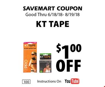 $1.00 Off KT Tape. SAVEMART COUPON Good Thru 6/18/18- 8/19/18
