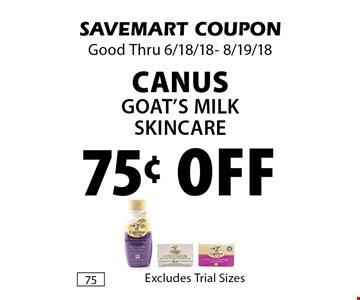 75¢ off Canus Goat's MIlk Skincare. SAVEMART COUPON Good Thru 6/18/18- 8/19/18