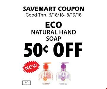 50¢ off Eco Natural Hand soap. SAVEMART COUPON Good Thru 6/18/18- 8/19/18