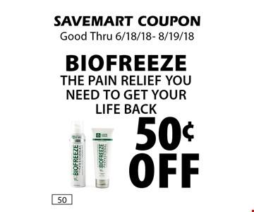 50¢ off Bio FreezeThe Pain Relief you Need to Get Your Life Back. SAVEMART COUPON Good Thru 6/18/18- 8/19/18