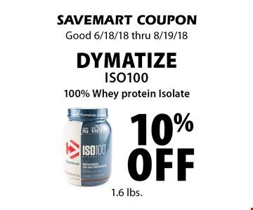 10% off dymatizeiso100 100% Whey protein Isolate 1.6 lbs. SAVEMART COUPON Good 6/18/18 thru 8/19/18