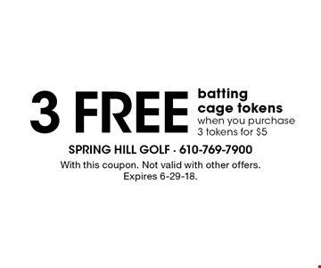 3 free batting cage tokens when you purchase 3 tokens for $5. With this coupon. Not valid with other offers. Expires 6-29-18.