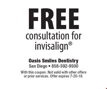 Free consultation for invisalign. With this coupon. Not valid with other offers or prior services. Offer expires 7-20-18.