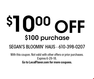 $10.00 off $100 purchase. With this coupon. Not valid with other offers or prior purchases.Expires 6-29-18.Go to LocalFlavor.com for more coupons.