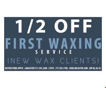 1/2 Off First Waxing Service (New Wax Clients). Restrictions Apply. Exp. 06/30/18.