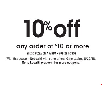 10% off any order of $10 or more. With this coupon. Not valid with other offers. Offer expires 8/20/18. Go to LocalFlavor.com for more coupons.