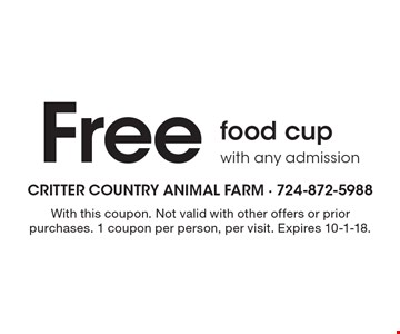 Free food cup with any admission. With this coupon. Not valid with other offers or prior purchases. 1 coupon per person, per visit. Expires 10-1-18.