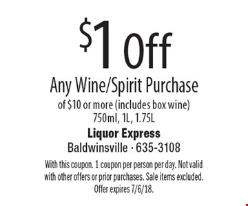 $1 Off Any Wine/Spirit Purchase of $10 or more (includes box wine) 750ml, 1L, 1.75L. With this coupon. 1 coupon per person per day. Not valid with other offers or prior purchases. Sale items excluded. Offer expires 7/6/18.