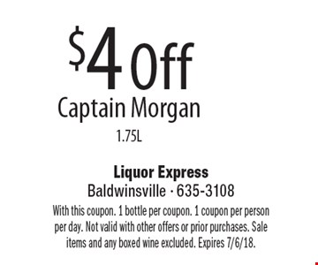 $4 Off Captain Morgan 1.75L. With this coupon. 1 bottle per coupon. 1 coupon per person per day. Not valid with other offers or prior purchases. Sale items and any boxed wine excluded. Expires 7/6/18.