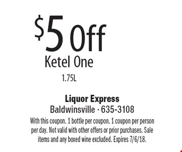 $5 Off Ketel One 1.75L. With this coupon. 1 bottle per coupon. 1 coupon per person per day. Not valid with other offers or prior purchases. Sale items and any boxed wine excluded. Expires 7/6/18.