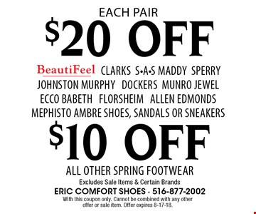$20 OFF CLARKS S-A-S Maddy Sperry Johnston Murphy DockersMunro Jewel Ecco Babeth Florsheim Allen Edmonds Mephisto Ambre Shoes, Sandals Or Sneakers . $10 OFF All Other Spring FootwearExcludes Sale Items & Certain Brands. . With this coupon only. Cannot be combined with any other offer or sale item. Offer expires 8-17-18.