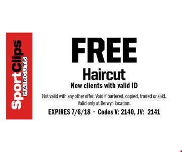 Free Haircut. New clients with valid ID. Not valid with any other offer. Void if bartered, copied, traded or sold. Valid only at Berwyn location. EXPIRES 7/6/18. Codes V: 2140, JV:2141