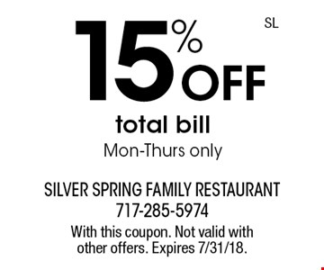 15% Off total bill Mon-Thurs only. With this coupon. Not valid with other offers. Expires 7/31/18.