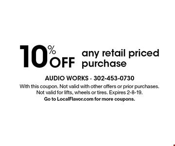 10% Off any retail priced purchase. With this coupon. Not valid with other offers or prior purchases.Not valid for lifts, wheels or tires. Expires 2-8-19. Go to LocalFlavor.com for more coupons.