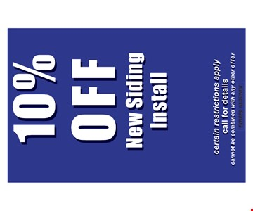10% OFF NEW SIDING INSTALL. Certain restrictions apply. Call for details. Expires 10-5-18.