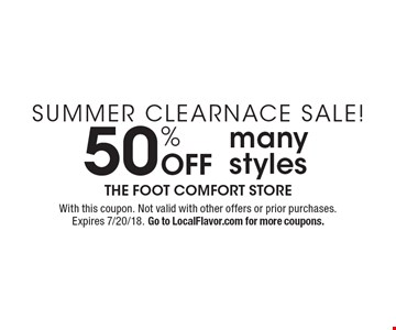 Summer Clearnace Sale! 50% Off many styles. With this coupon. Not valid with other offers or prior purchases. Expires 7/20/18. Go to LocalFlavor.com for more coupons.