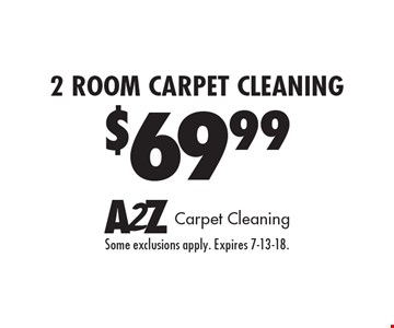 $69.99 2 Room Carpet Cleaning. Some exclusions apply. Expires 7-13-18.