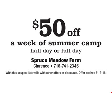 $50 off a week of summer camp half day or full day. With this coupon. Not valid with other offers or discounts. Offer expires 7-13-18.