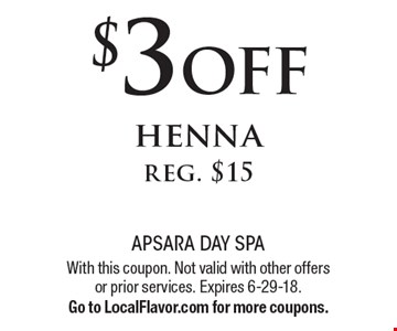 $3 off henna. Reg. $15. With this coupon. Not valid with other offers or prior services. Expires 6-29-18. Go to LocalFlavor.com for more coupons.