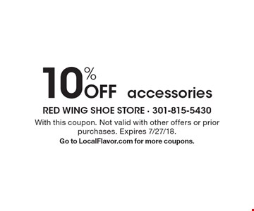 10% Off accessories. With this coupon. Not valid with other offers or prior purchases. Expires 7/27/18. Go to LocalFlavor.com for more coupons.