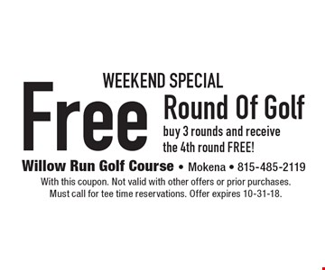 Weekend Special - Free Round Of Golf. Buy 3 rounds and receive the 4th round FREE! With this coupon. Not valid with other offers or prior purchases. Must call for tee time reservations. Offer expires 10-31-18.