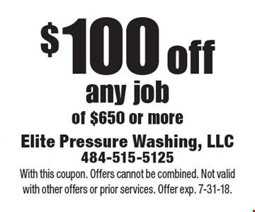 $100 off any job of $650 or more. With this coupon. Offers cannot be combined. Not valid with other offers or prior services. Offer exp. 7-31-18.