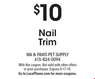 $10 Nail Trim. With this coupon. Not valid with other offers or prior purchases. Expires 8-17-18. Go to LocalFlavor.com for more coupons.