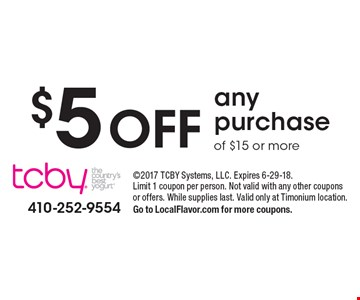$5 off any purchase of $15 or more. 2017 TCBY Systems, LLC. Expires 6-29-18. Limit 1 coupon per person. Not valid with any other coupons or offers. While supplies last. Valid only at Timonium location. Go to LocalFlavor.com for more coupons.