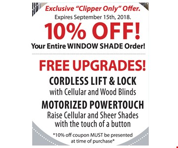FREE UPGRADES! CORDLESS LIFT & LOCK with Cellular and Wood Blinds. MOTORIZED POWERTOUCH Raise Cellular and Sheer Shades with the touch of a button. *10% off coupon MUST be presented at time of purchase*